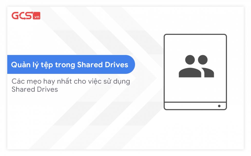 Quản lý File trong Shared Drives
