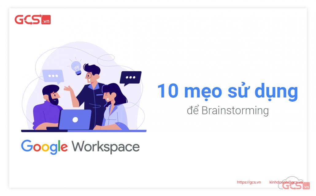 10 meo du dung google workspace de brainstorming