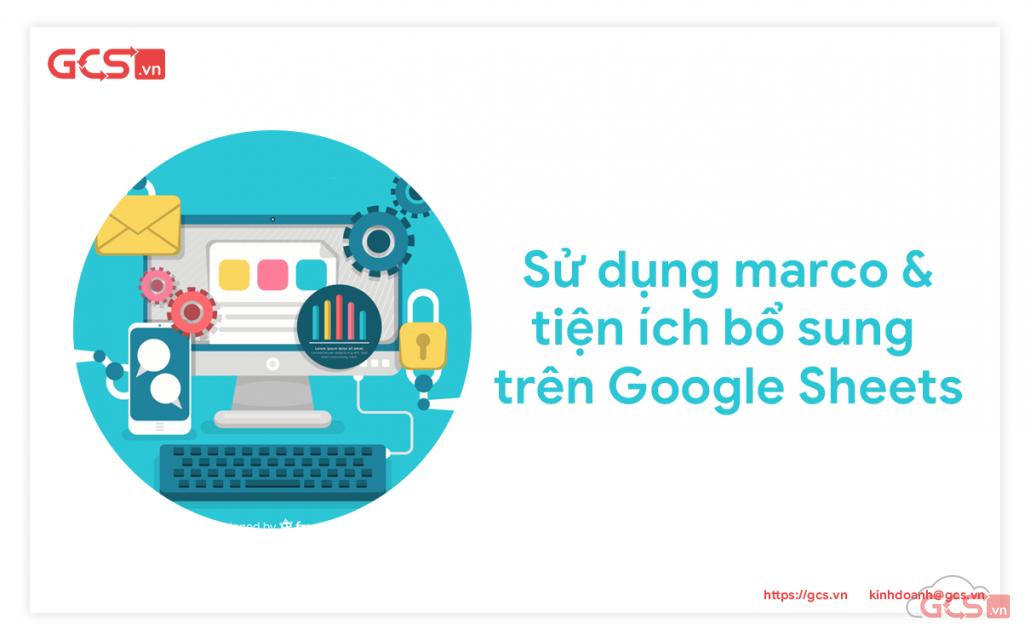 Sử dụng marco và tiện ích bổ sung trên google sheets