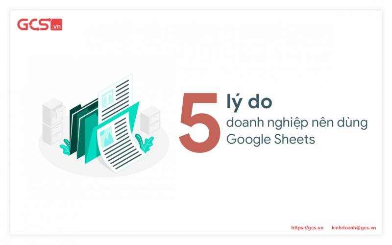 5 lý do dùng google sheets