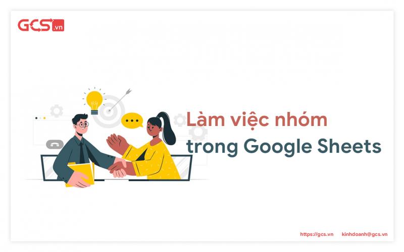 làm việc nhóm trong google sheets