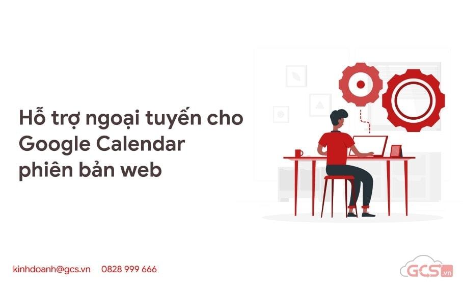ho-tro-ngoai-tuyen-cho-google-calendar-phien-ban-web