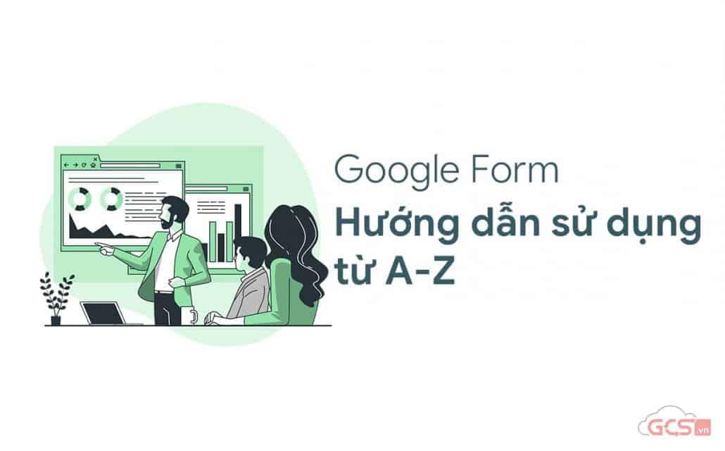 huong-dan-su-dung-google-forms-tao-bieu-mau-tu-a-z