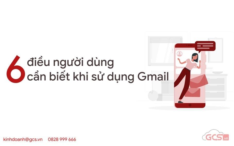 6 dieu nguoi dung can biet khi su dung gmail
