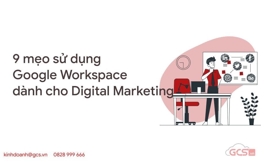 9 meo su dung google workspace danh cho digital marketing