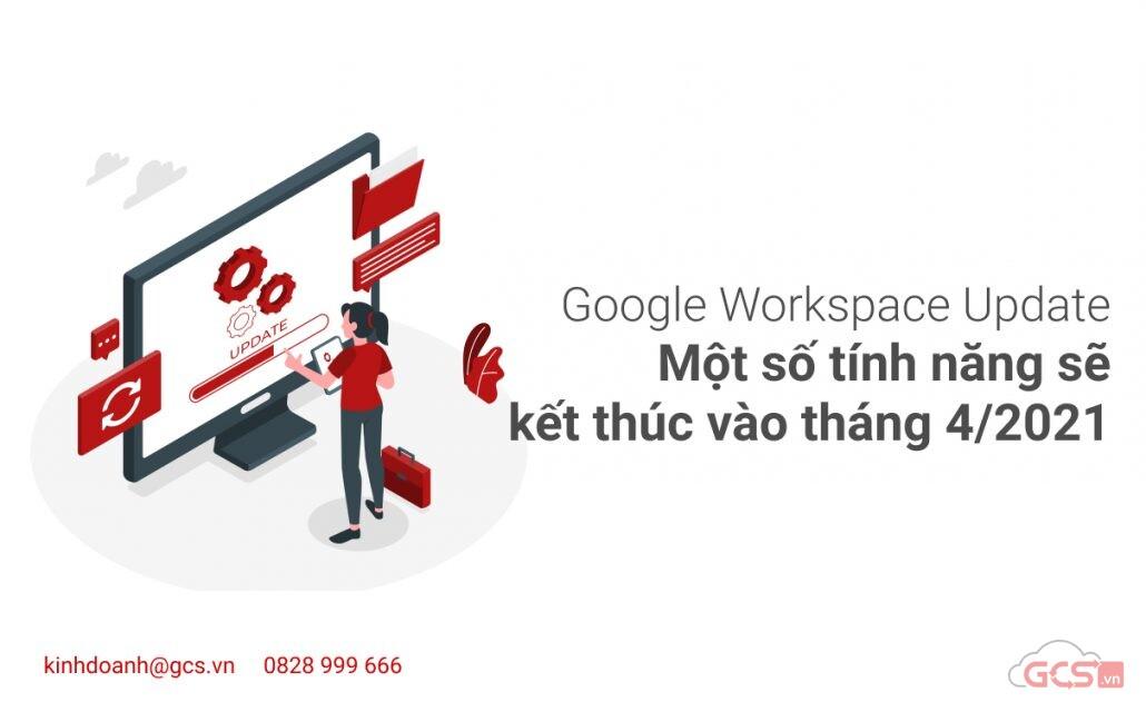 google-workspace-update-mot-so-tinh-nang-se-ket-thuc-vao-thang-4-2021