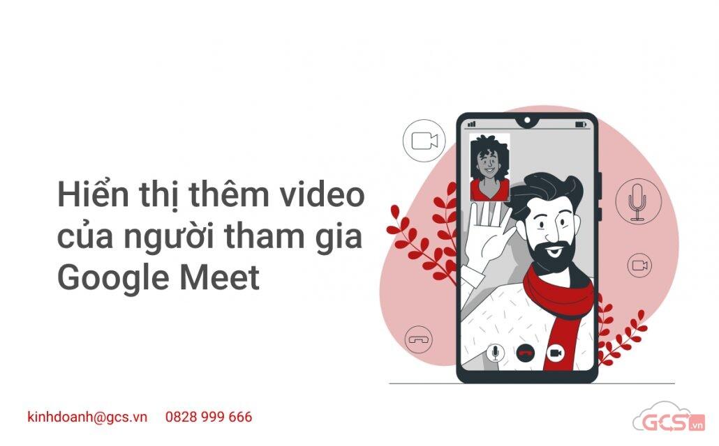 hien-thi-them-video-cua-nguoi-tham-gia-google-meet