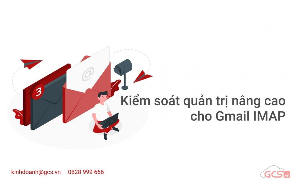 kiem soat quan tri nang cao cho gmail imap