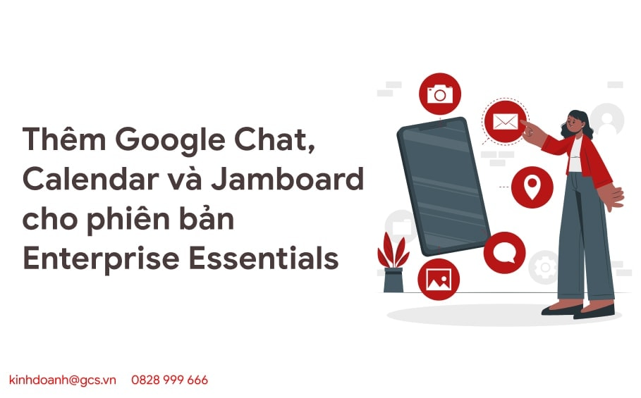 them google chat calendar va jamboard cho phien ban enterprise essentials