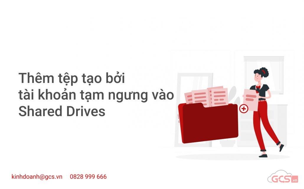 them-tep-tao-boi-tai-khoan-tam-ngung-vao-shared-drives