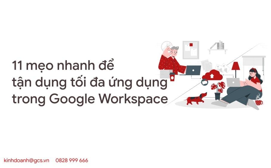 11 meo nhanh de tan dung toi da ung dung trong google workspace
