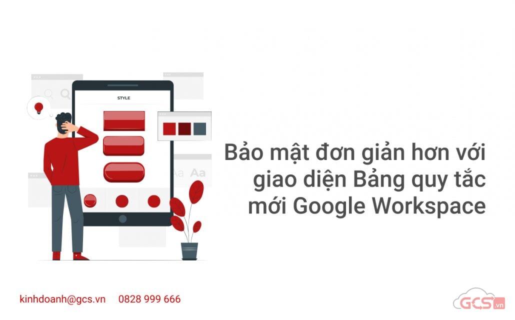 bao mat don gian hon voi giao dien bang quy tac moi google workspace