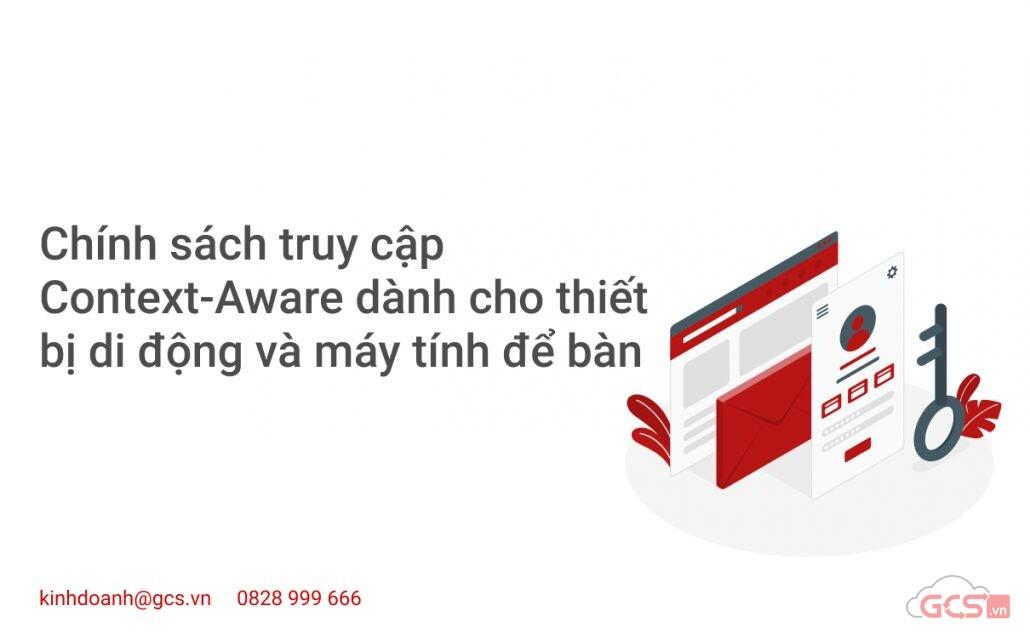 chinh-sach-truy-cap-context-aware-danh-cho-thiet-bi-di-dong-va-may-tinh-de-ban