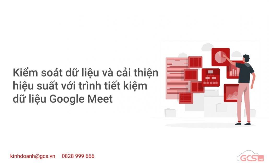 kiem-soat-du-lieu-va-cai-thien-hieu-suat-voi-trinh-tiet-kiem-du-lieu-google-meet