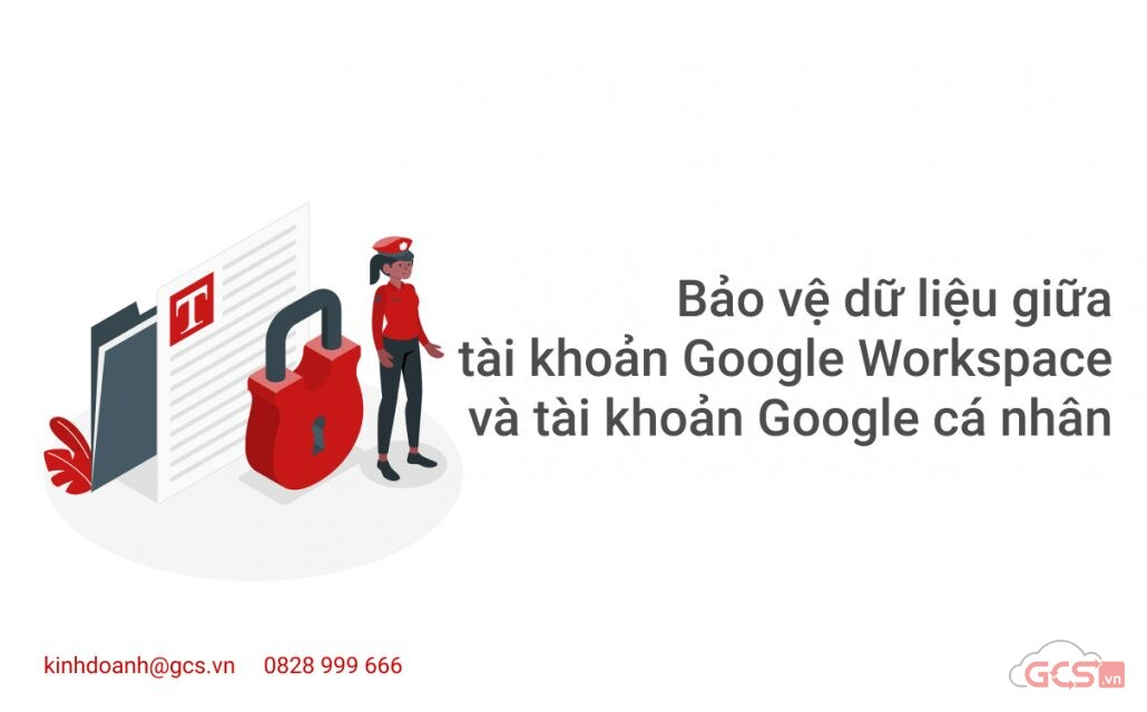 bao-ve-du-lieu-giua-tai-khoan-google-workspace-va-tai-khoan-google-ca-nhan