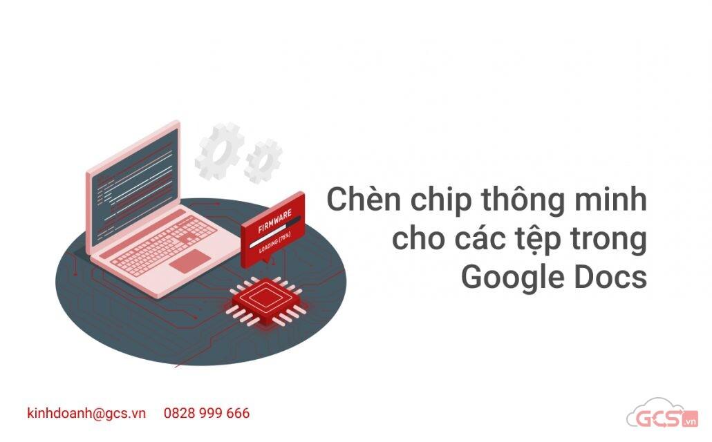 chen-chip-thong-minh-cho-cac-tep-trong-google-docs
