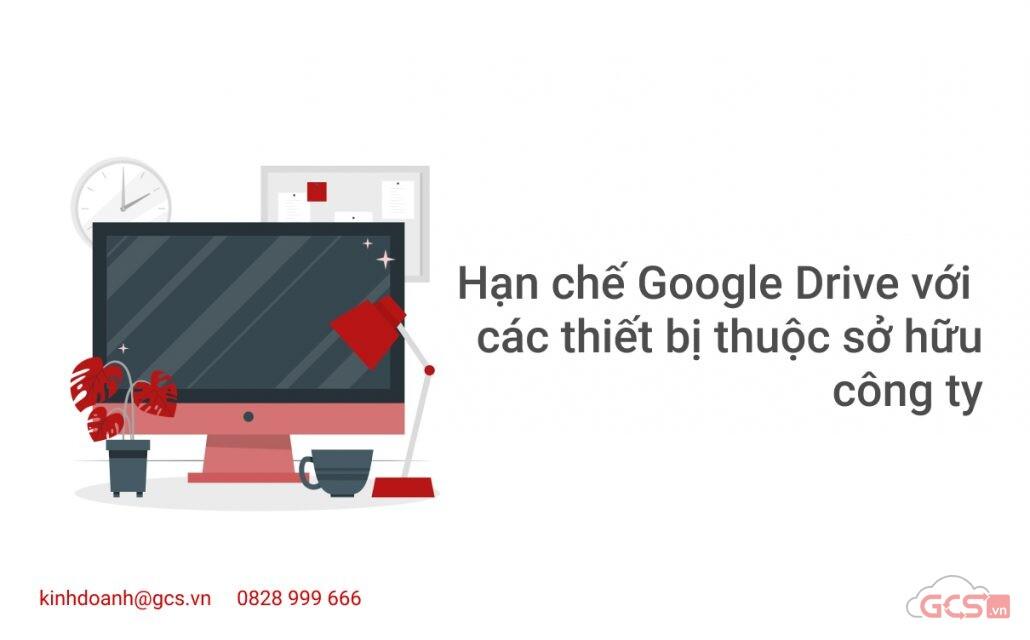 han-che-google-drive-voi-cac-thiet-bi-thuoc-so-huu-cong-ty