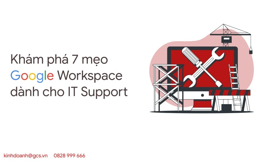 kham pha 7 meo google workspace dành cho it support