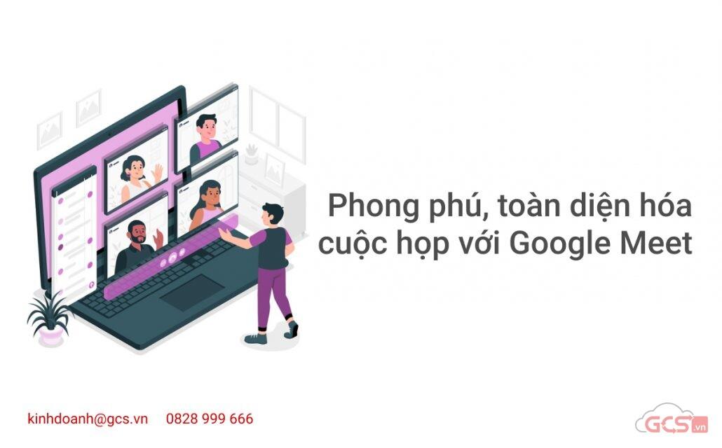 phong-phu-toan-dien-hoa-cuoc-hop-voi-google-meet