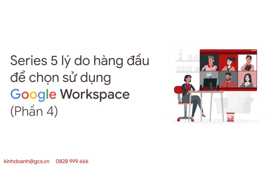 series-5-ly-do-hang-dau-de-chon-su-dung-google-workspace-p4
