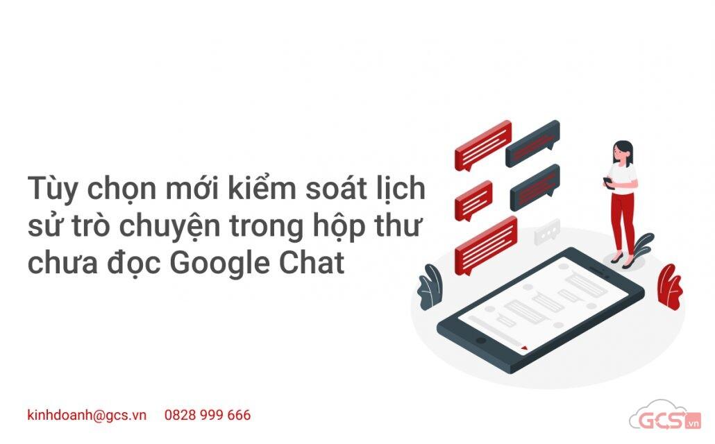 tuy-chon-moi-kiem-soat-lich-su-tro-chuyen-trong-hop-thu-chua-doc-google-chat