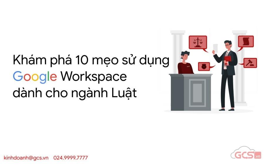 10 meo google workspace danh cho nganh luat