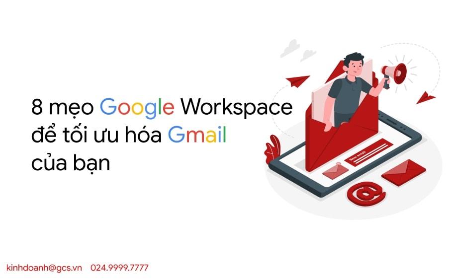 8 meo toi uu hoa gmai bang google workspace