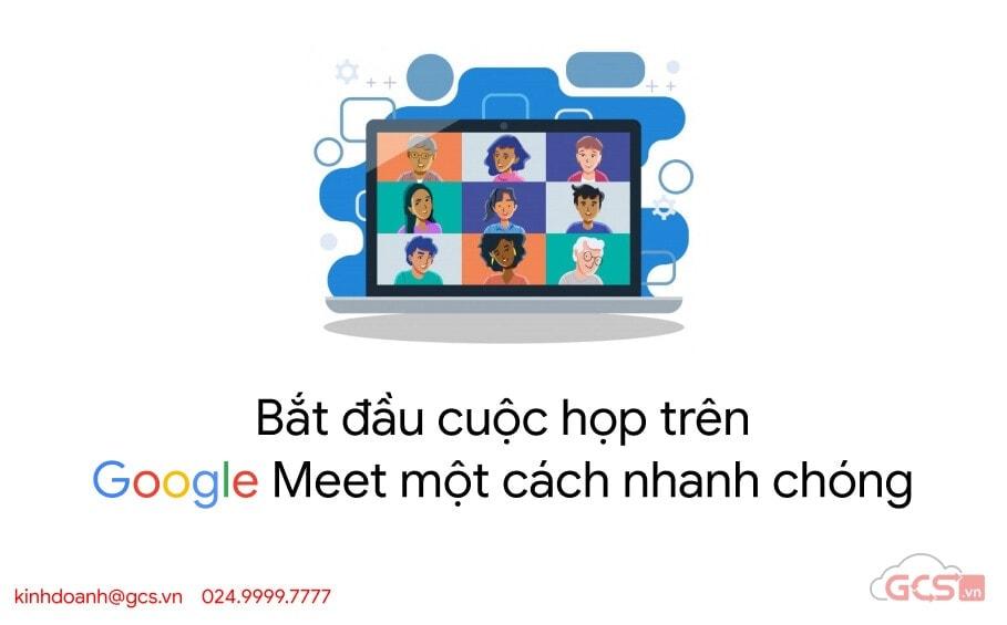 bat dau cuoc hop tren google meet mot cach nhanh chong