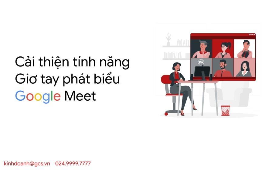 cai thien tinh nang gio tay phat bieu google meet