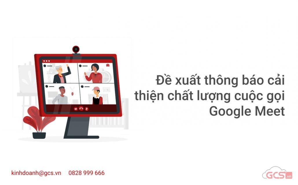 de-xuat-thong-bao-cai-thien-chat-luong-cuoc-goi-google-meet