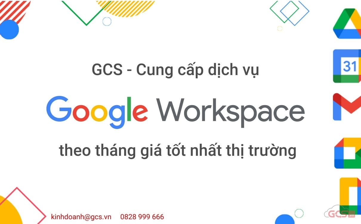 gcs cung cap dich vu google workspace theo thang gia tot nhat thi truong 2