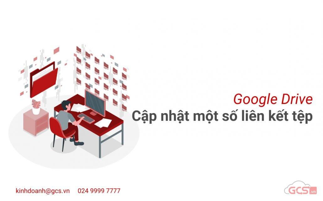 google-drive-cap-nhat-mot-so-lien-ket-tep