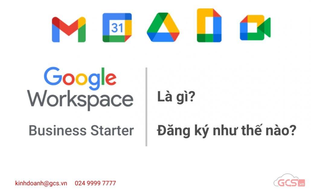 google workspace business starter la gi dang ky nhu the nao