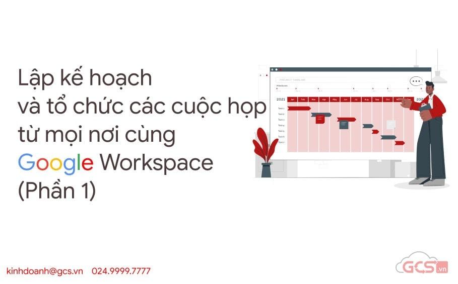 lap ke hoach va cuoc hop cung google workspace