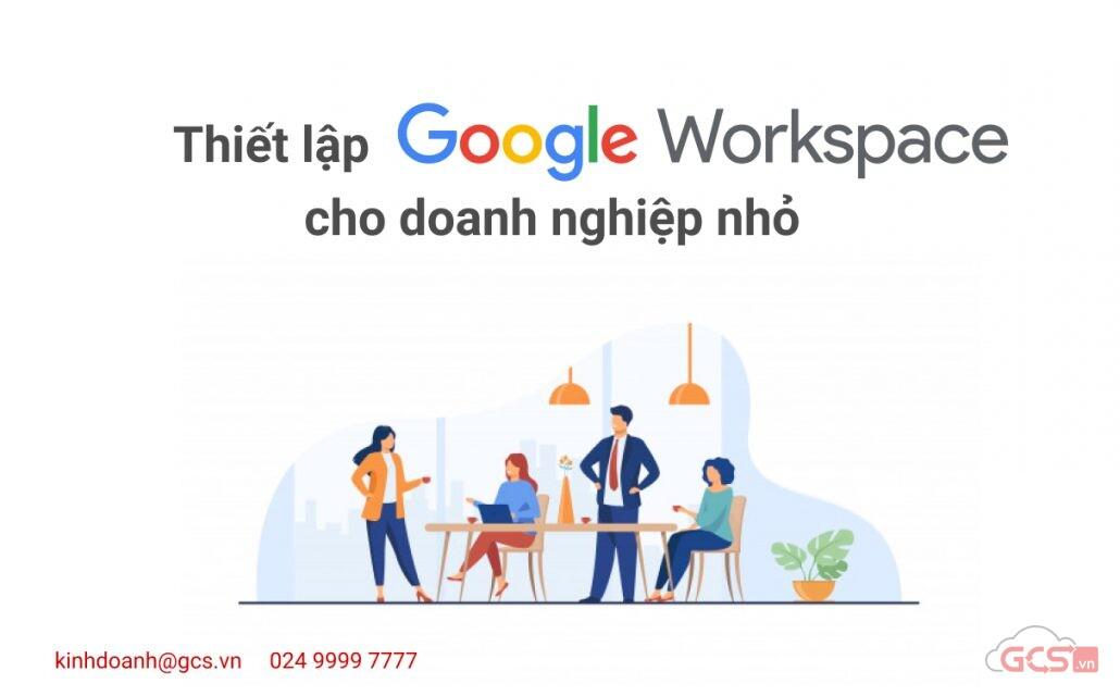 thiet-lap-google-workspace-cho-doanh-nghiep-nho