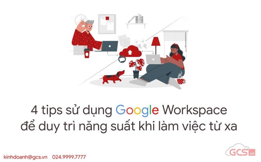 4 tips su dung google workspace khi lam viec tu xa