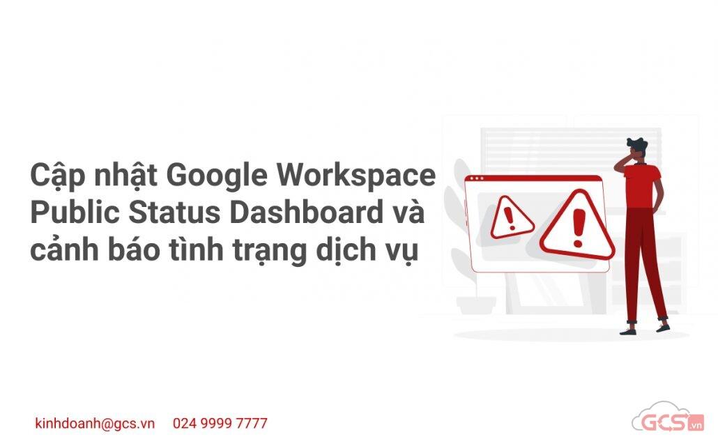 cap-nhat-google-workspace-public-status-dashboard-va-canh-bao-tinh-trang-dich-vu