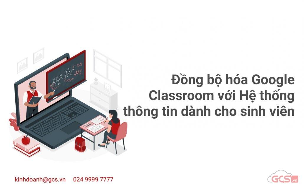 dong-bo-hoa-google-classroom-voi-he-thong-thong-tin-danh-cho-sinh-vien