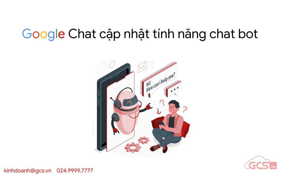 google chat cap nhat tinh nang chat bot