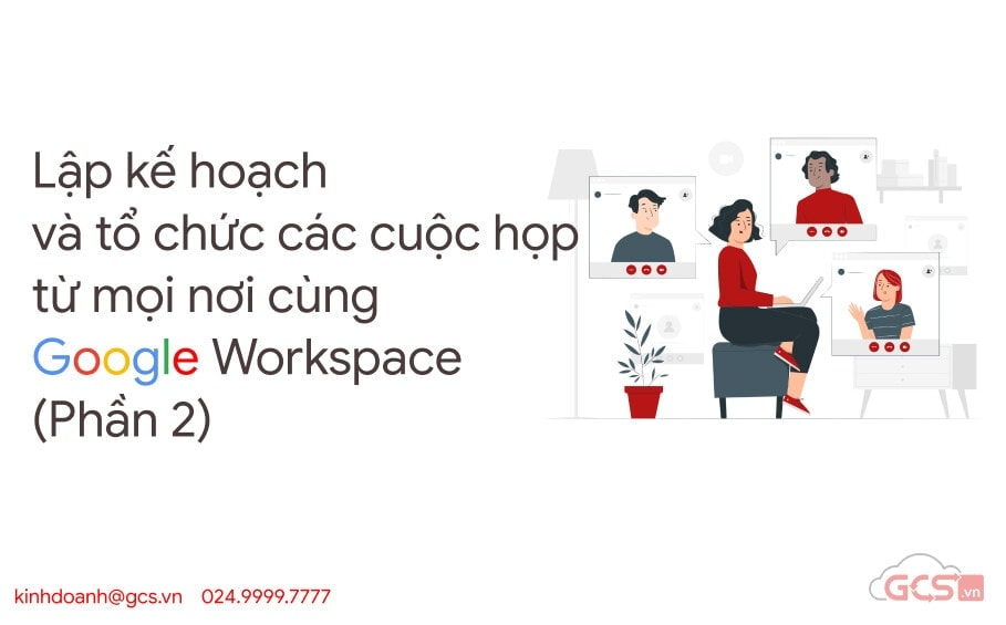 lap ke hoach va cuoc hop cung google workspace 2