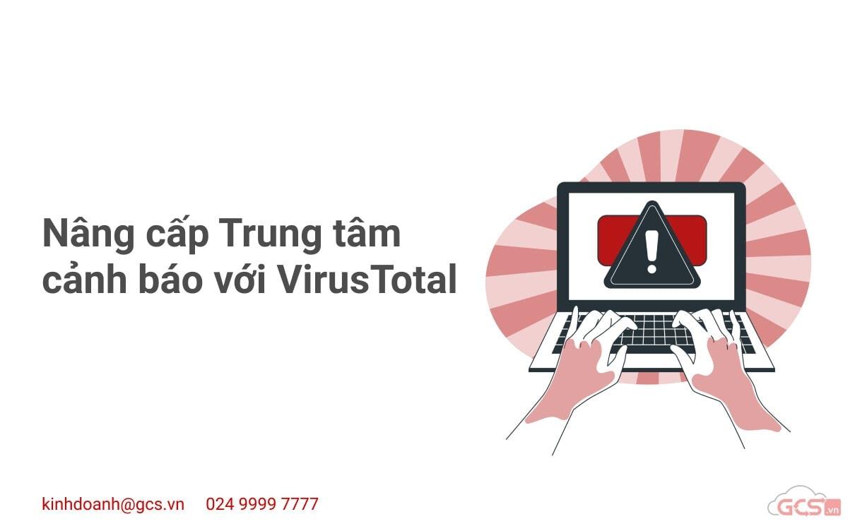nang-cap-trung-tam-canh-bao-voi-virustotal