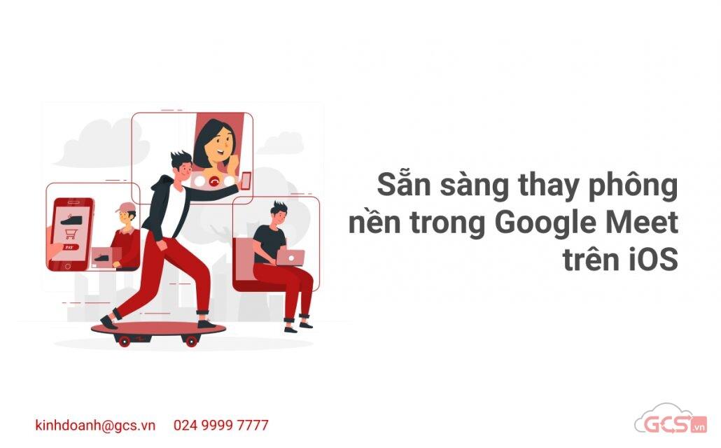 san-sang-thay-phong-nen-trong-google-meet-tren-ios
