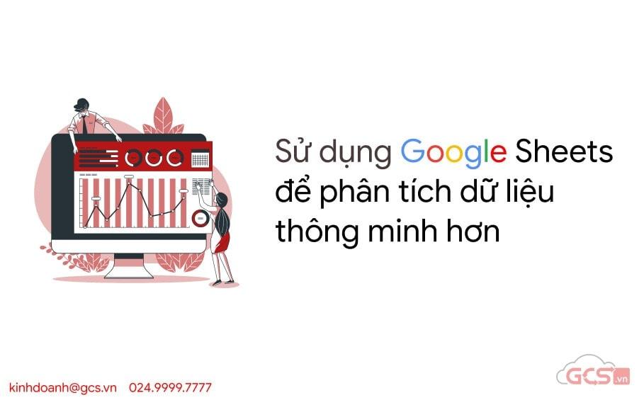 su dung google sheets de phan tich du lieu thong minh hon