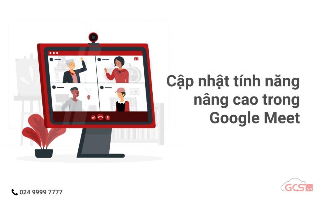 cap-nhat-tinh-nang-nang-cao-trong-google-meet