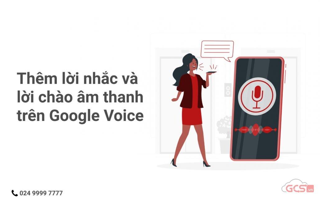 them-loi-nhac-va-loi-chao-am-thanh-tren-google-voice