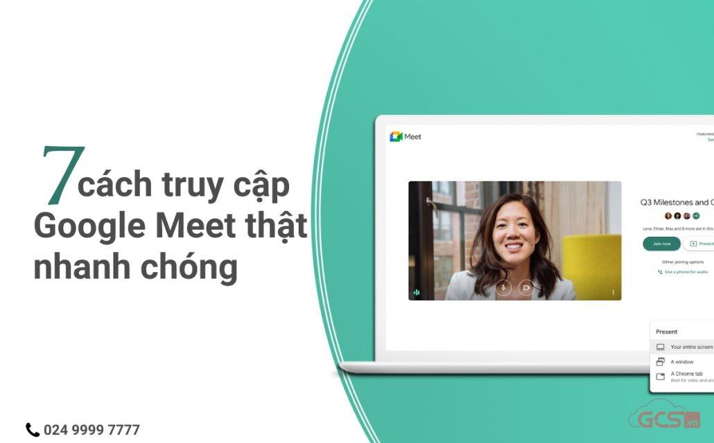 7-cach-truy-cap-google-meet-that-nhanh-chong