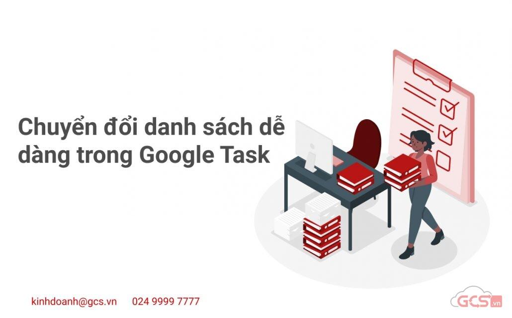 chuyen-doi-danh-sach-de-dang-trong-google-task