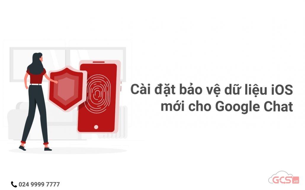 cai-dat-bao-ve-du-lieu-ios-moi-cho-google-chat