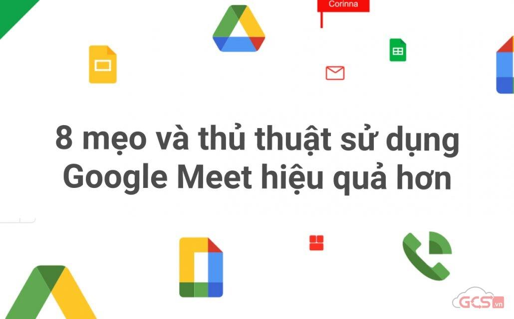 8-meo-va-thu-thuat-su-dung-google-meet-hieu-qua-hon