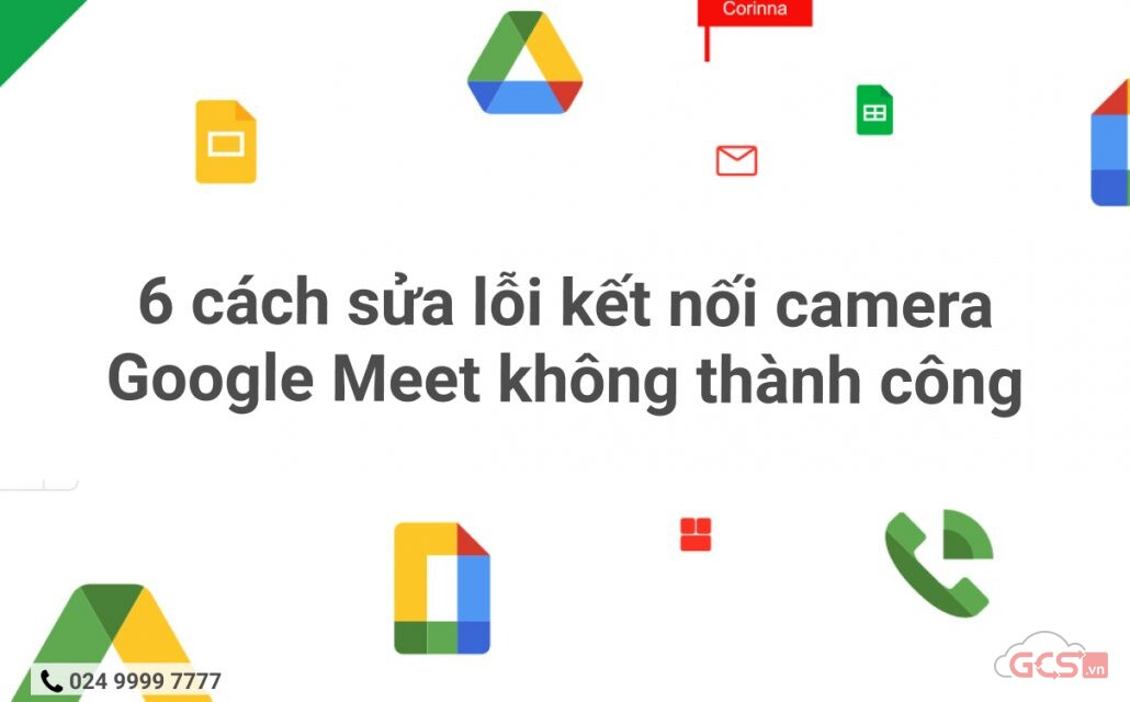 6-cach-sua-loi-ket-noi-camera-google-meet-khong-thanh-cong
